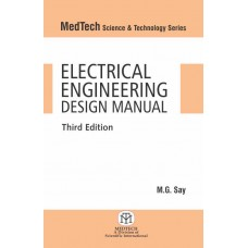 Electrical Engineering Design Manual (MedTech Science & Technology Series)