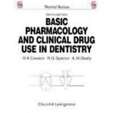Basic Pharmacology And Clinical Drug Use In Dentistry (Dental Series)