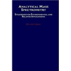 Analytical Mass Spectrometry : Strategies For Environmental And Related Applications
