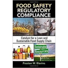 Food Safety Regulatory Compliance: Catalyst For A Lean And Sustainable Food Supply Chaing (Hb)