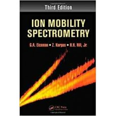 Ion Mobility Spectrometry, Third Edition [Hardcover]