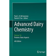 Advanced Dairy Chemistry , Vol 1A  Proteins: Basic Aspects 4Ed