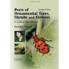 Pests Of Ornamental Trees, Shurbs And Flowers, 2/E: A Colour Handbook (Hb)