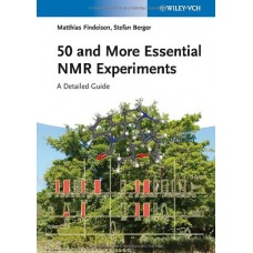 50 And More Essential Nmr Experiments: A Detailed Guide (Pb)