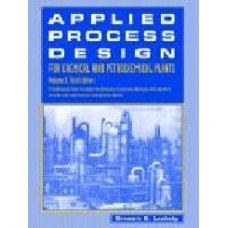 Applied Process Design  For Chemical & Petrochemical Plants  (Hardcover)
