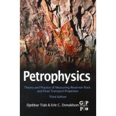 Petrophysics Theory and Practice of Measuring Reservoir Rock and Fluid Transport Properties  [Paperback]