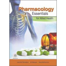 Pharmacology Essentials for Allied Heath [Paperback]